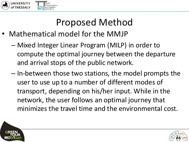Proposed Method • Mathematical model for the MMJP – Mixed Integer Linear Program (MILP) in order to compute the optimal jo...