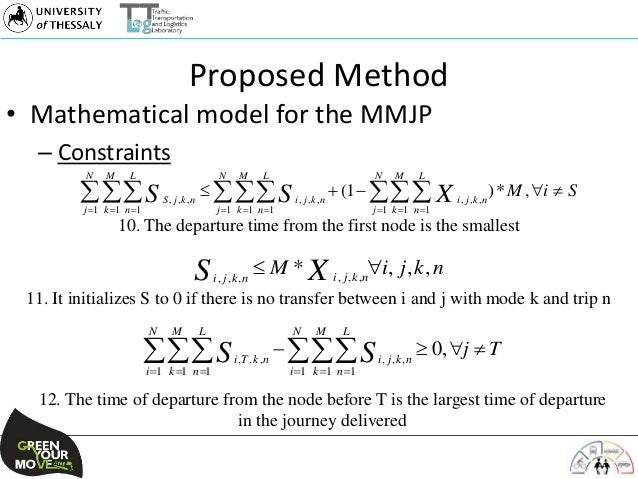 Proposed Method • Mathematical model for the MMJP – Constraints 10. The departure time from the first node is the smallest...
