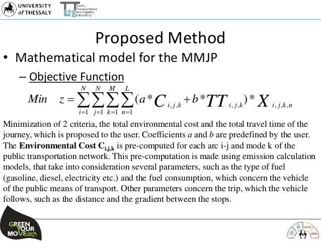Proposed Method • Mathematical model for the MMJP – Objective Function Minimization of 2 criteria, the total environmental...