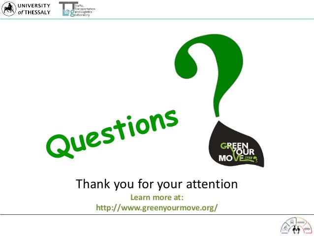 Thank you for your attention Learn more at: http://www.greenyourmove.org/