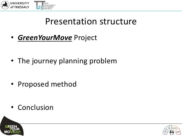 Presentation structure • GreenYourMove Project • The journey planning problem • Proposed method • Conclusion