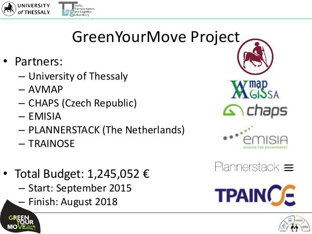 GreenYourMove Project • Partners: – University of Thessaly – AVMAP – CHAPS (Czech Republic) – EMISIA – PLANNERSTACK (The N...