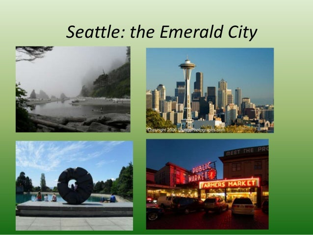 Seattle: the Emerald City