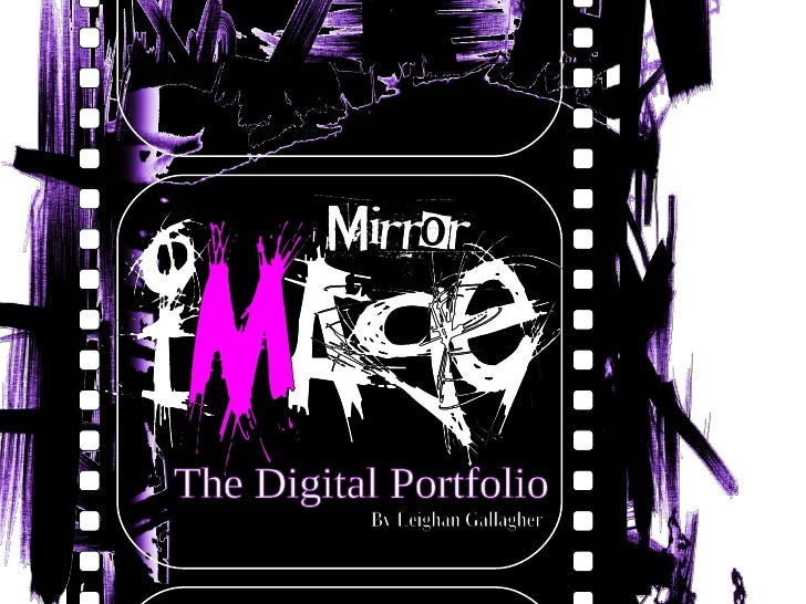 The Digital Portfolio By Leighan Gallagher