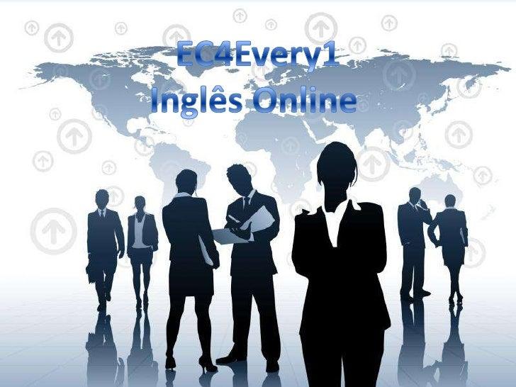 EC4Every1<br />Inglês Online <br />