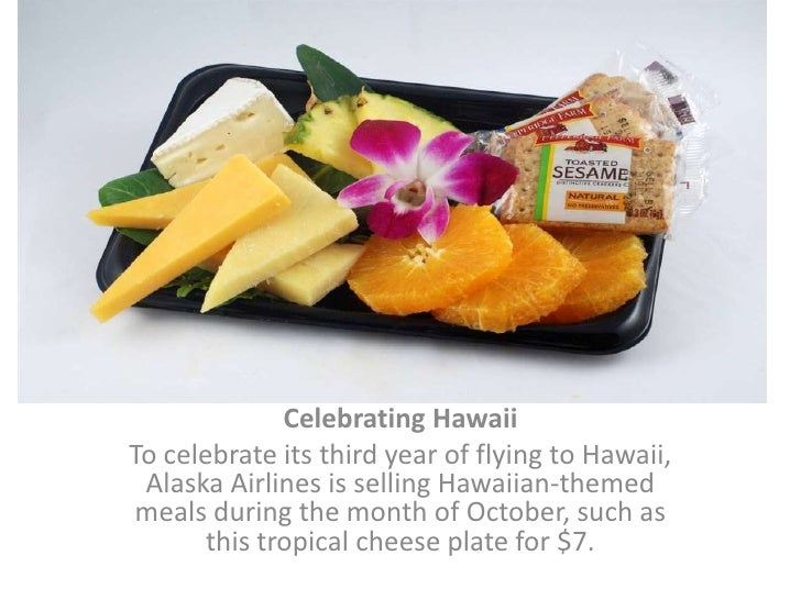 Celebrating Hawaii<br />To celebrate its third year of flying to Hawaii, Alaska Airlines is selling Hawaiian-themed meals ...