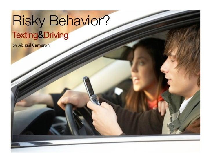 Risky Behavior?Texting&DrivingbyAbigailCameron