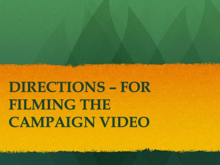 DIRECTIONS – FOR FILMING THE CAMPAIGN VIDEO<br />