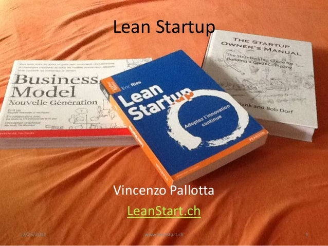 Lean Startup             Vincenzo Pallotta               LeanStart.ch12/25/2012        www.leanstart.ch   1