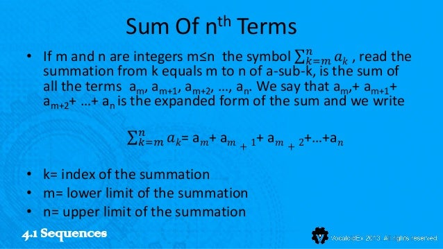 Sum Of nth Terms                                               𝑛• If m and n are integers m≤n the symbol 𝑘=𝑚 𝑎 𝑘 , read th...