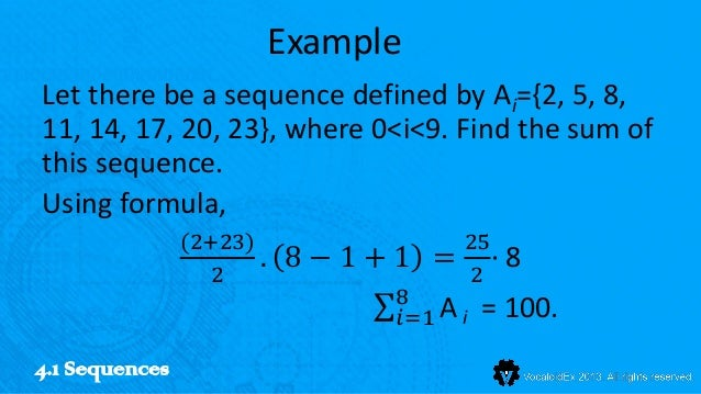 ExampleLet there be a sequence defined by Ai={2, 5, 8,11, 14, 17, 20, 23}, where 0<i<9. Find the sum ofthis sequence.Using...