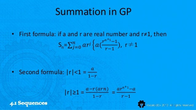 Summation in GP• First formula: if a and r are real number and r≠1, then                                         +        ...