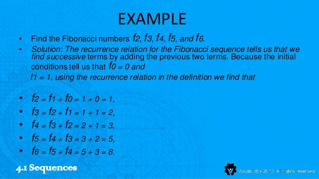 EXAMPLE•   Find the Fibonacci numbers f2, f3, f4, f5, and f6.•   Solution: The recurrence relation for the Fibonacci seque...