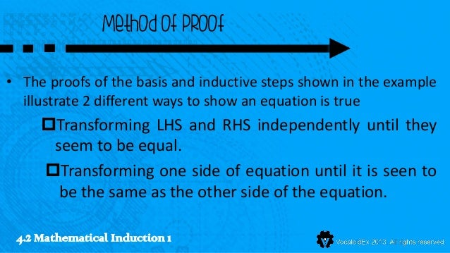 Method of proof• The proofs of the basis and inductive steps shown in the example  illustrate 2 different ways to show an ...