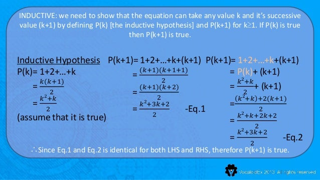 INDUCTIVE: we need to show that the equation can take any value k and it's successivevalue (k+1) by defining P(k) [the ind...