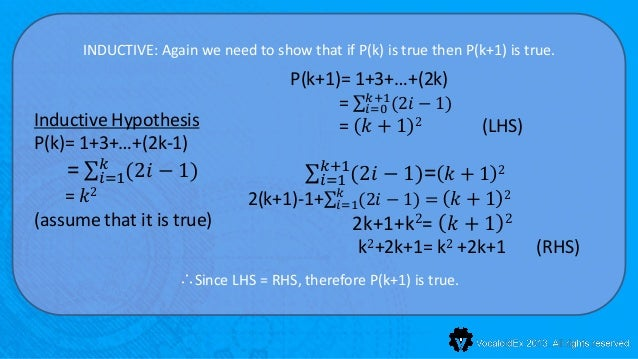 INDUCTIVE: Again we need to show that if P(k) is true then P(k+1) is true.                                        P(k+1)= ...
