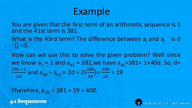 ExampleYou are given that the first term of an arithmetic sequence is 1and the 41st term is 381.What is the 43rd term? The...