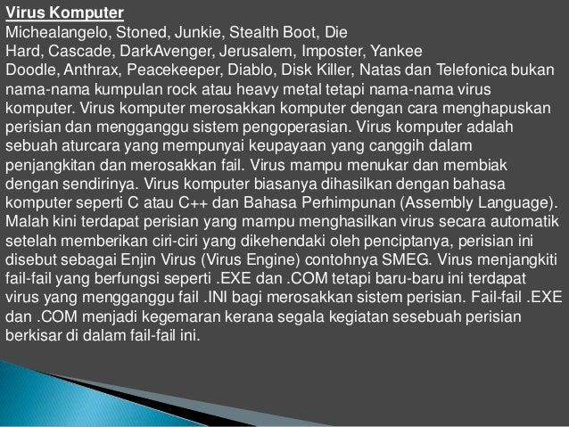 Virus KomputerMichealangelo, Stoned, Junkie, Stealth Boot, DieHard, Cascade, DarkAvenger, Jerusalem, Imposter, YankeeDoodl...