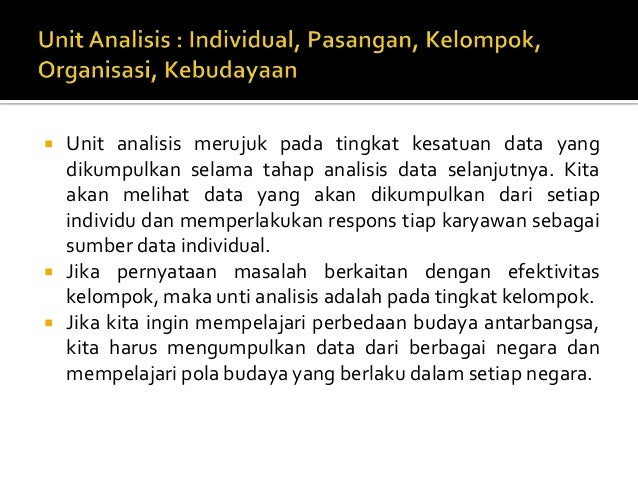      Unit analisis merujuk pada tingkat kesatuan data yang dikumpulkan selama tahap analisis data selanjutnya. Kita aka...