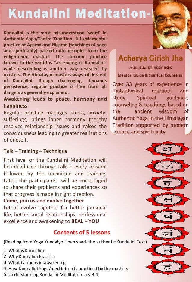 Kundalini Meditation-I Kundalini is the most misunderstood 'word' in Authentic Yoga/Tantra Tradition. A fundamental practi...