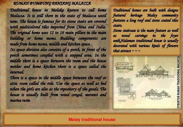 Traditional house in Melaka known to call home Malacca. It is still there in the state of Malacca until now. The house is ...