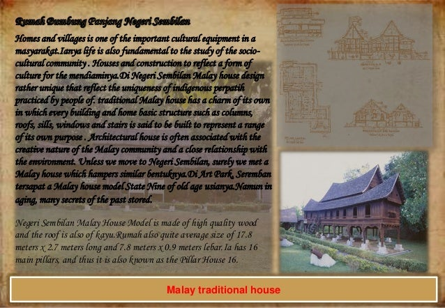 Homes and villages is one of the important cultural equipment in a masyarakat.Ianya life is also fundamental to the study ...