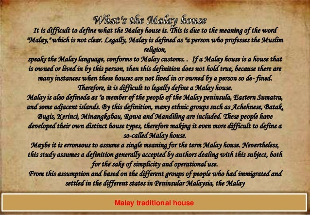 """It is difficult to define what the Malay house is. This is due to the meaning of the word """"Malay,"""" which is not clear. Leg..."""