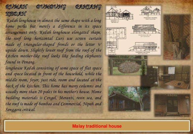 Kedah longhouse in almost the same shape with a long home perlis but merely a difference in its space arrangement only. Ke...