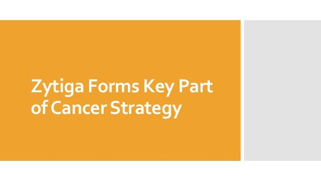 Zytiga Forms Key Part of Cancer Strategy