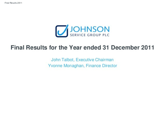 Final Results 2011 Final Results for the Year ended 31 December 2011 John Talbot, Executive Chairman Yvonne Monaghan, Fina...
