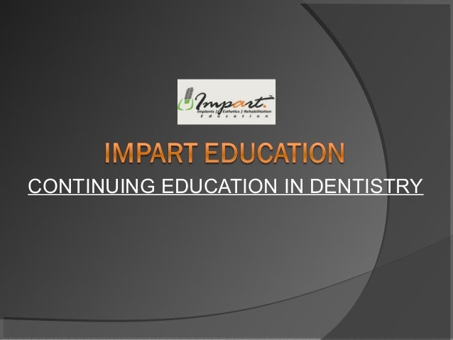 CONTINUING EDUCATION IN DENTISTRY