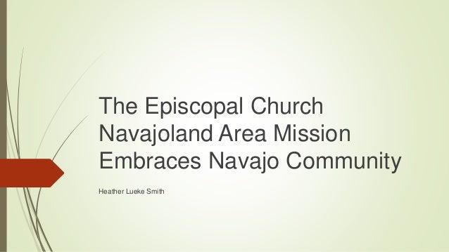 The Episcopal Church Navajoland Area Mission Embraces Navajo Community Heather Lueke Smith