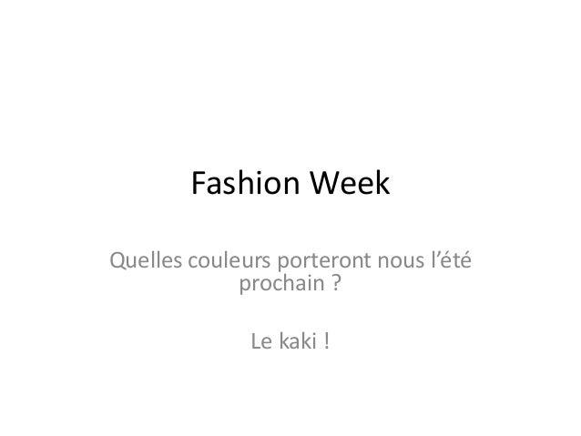 Fashion Week Quelles couleurs porteront nous l'été prochain ? Le kaki !