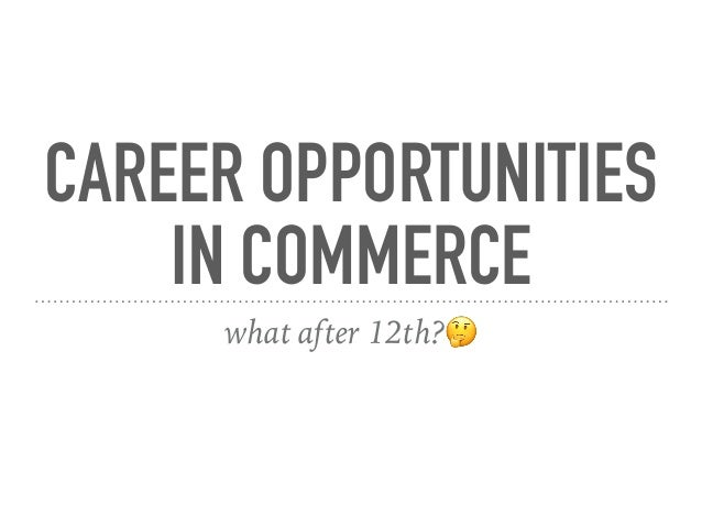 CAREER OPPORTUNITIES IN COMMERCE what after 12th?🤔