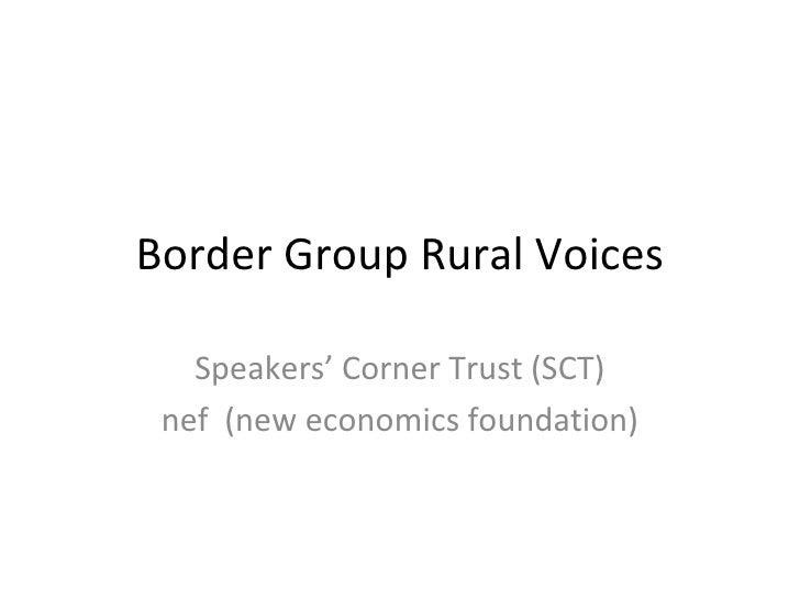 Border Group Rural Voices Speakers' Corner Trust (SCT) nef  (new economics foundation)