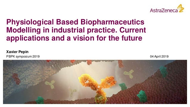 Physiological Based Biopharmaceutics Modelling in industrial practice. Current applications and a vision for the future Xa...