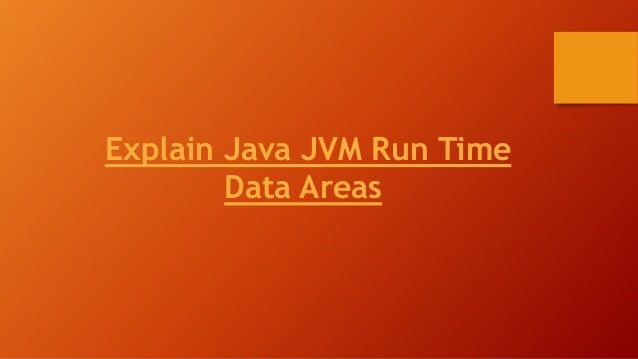 Explain Java JVM Run Time Data Areas