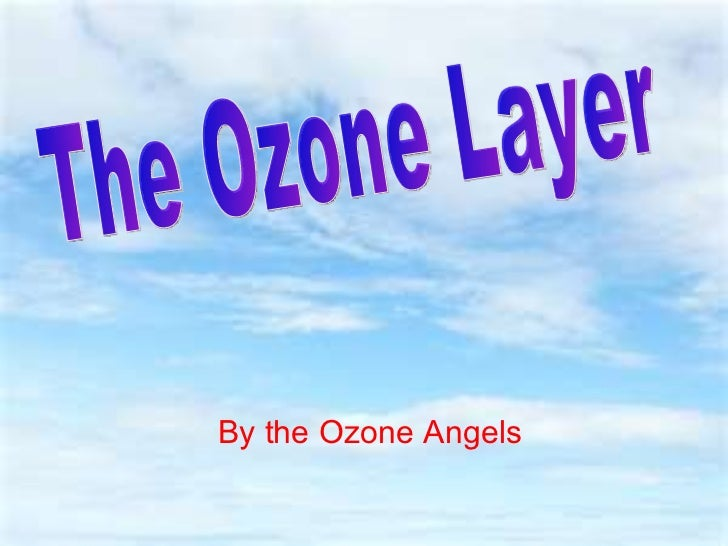 By the Ozone Angels The Ozone Layer