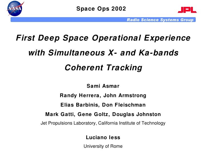 Space Ops 2002 First Deep Space Operational Experience with Simultaneous X- and Ka-bands Coherent Tracking Sami Asmar Rand...