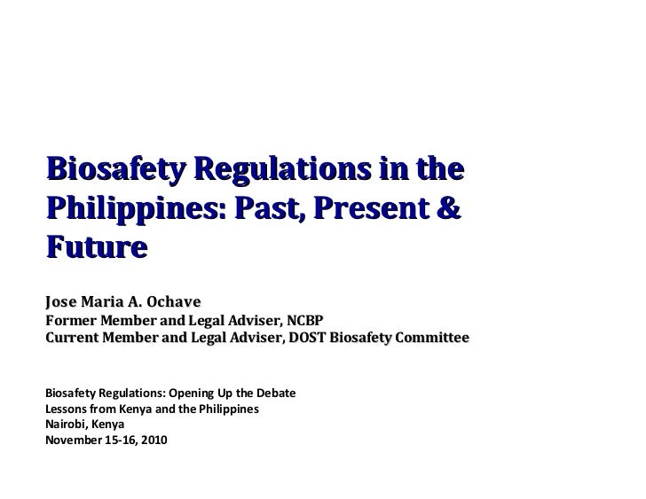 Biosafety Regulations: Opening Up the Debate Lessons from Kenya and the Philippines Nairobi, Kenya November 15-16, 2010 Bi...