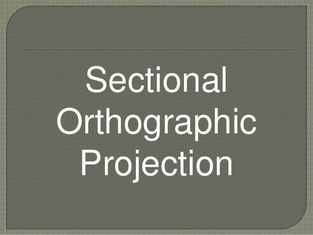 Sectional Orthographic Projection