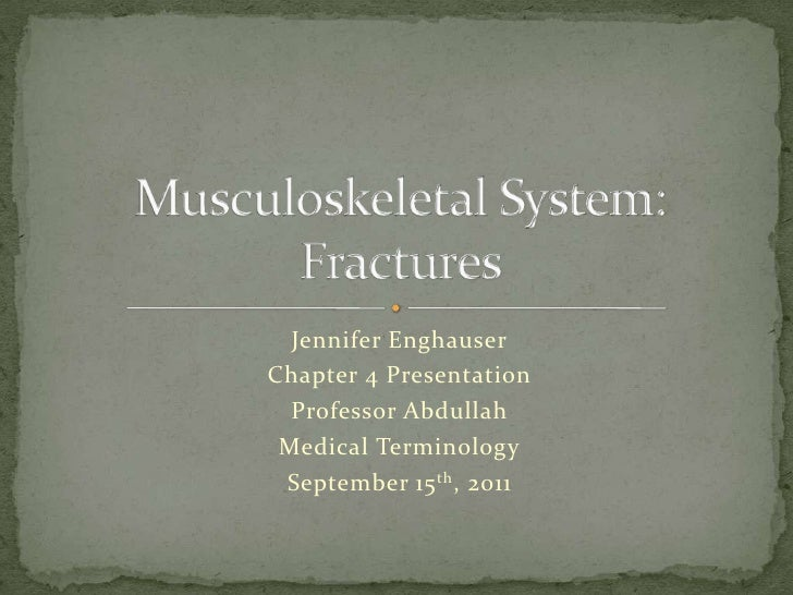 Jennifer Enghauser<br />Chapter 4 Presentation<br />Professor Abdullah<br />Medical Terminology<br />September 15th, 2011<...