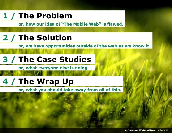 """1 / The Problem    or, how our idea of """"The Mobile Web"""" is flawed.   2 / The Solution    or, we have opportunities outside..."""