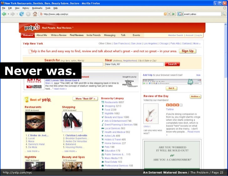 Never was.     http://yelp.com/nyc   An Internet Watered Down / The Problem / Page 23