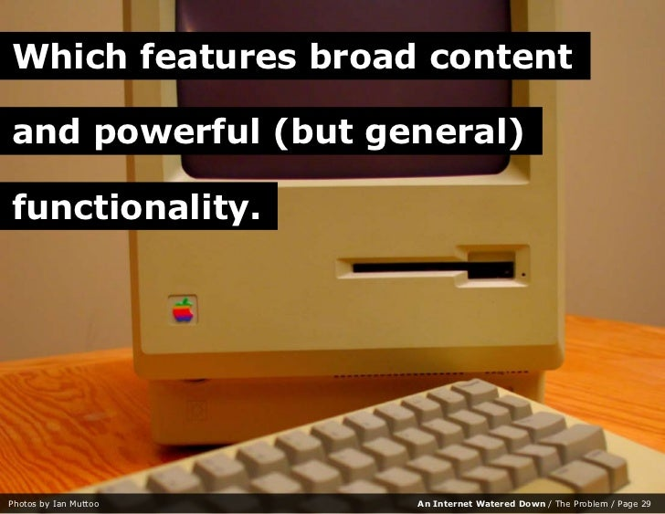 Which features broad content  and powerful (but general)  functionality.     Photos by Ian Muttoo   An Internet Watered Do...