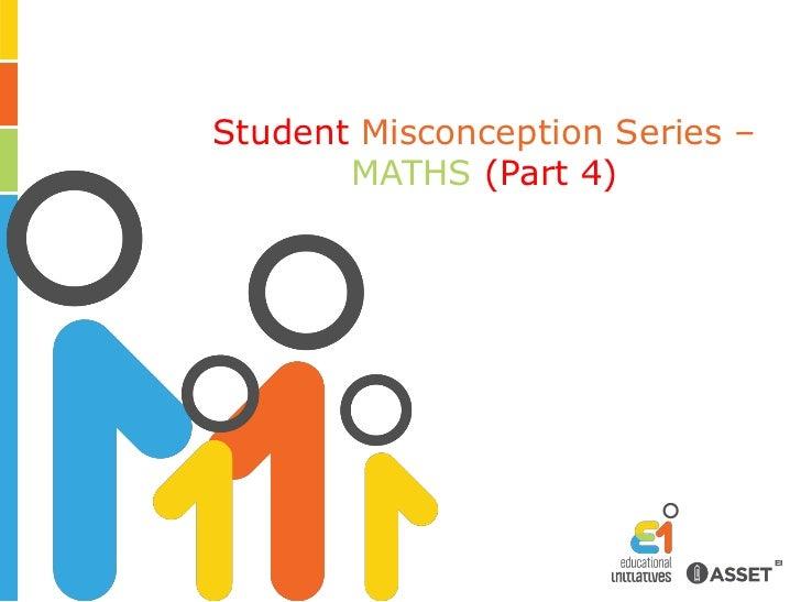 Student Misconception Series –MATHS (Part 4)<br />