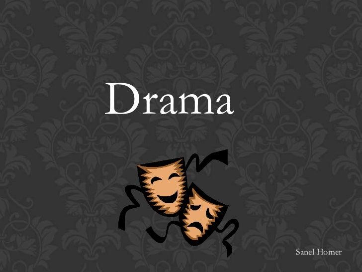 Drama        Sanel Homer