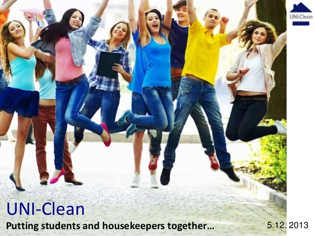 UNI-Clean Putting students and housekeepers together…  5.12. 2013