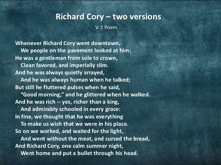 richard cory poem essays People easily get jealous to others who can afford to buy all the things they want they also want to experience that while others are suffering on the stree.