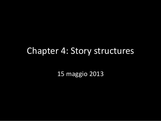 Chapter 4: Story structures 15 maggio 2013